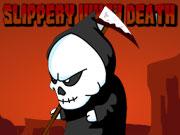 Slippery When Death