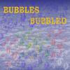 Bubbles Bubbled