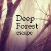Deep Forest Escape