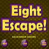 Eight Escape