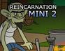 Reincarnation:  A Hillbilly Holiday