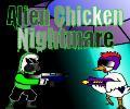 Alien Chicken Nightmare