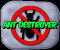 Ant Destroyer