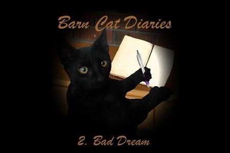 Barn Cat Diaries 2 – Bad Dream