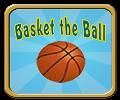 Basket the Ball