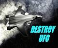 DESTROY UFO