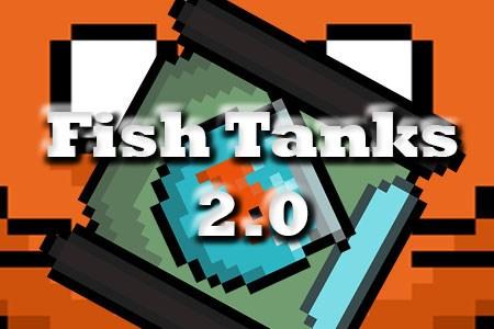 Fish Tanks 2.0
