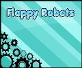 Flappy Robots
