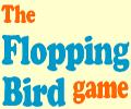 Flopping Bird