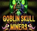 Goblin Skull Miners