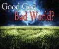 Good God Bad World