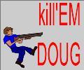 kill'EM DOUG v1.2