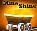 MINE SHINE
