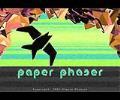 Paper Phaser