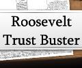 Roosevelt Trust Buster