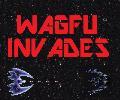 Wagfu Invades